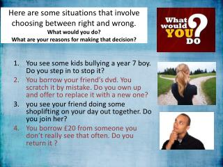 You see some kids bullying a year 7 boy. Do you step in to stop it?