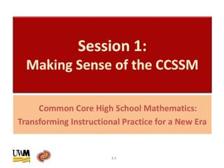 Session 1:  Making Sense of the CCSSM