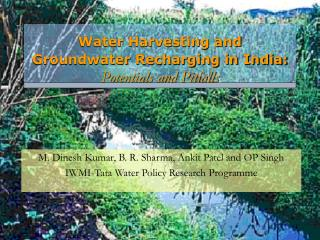Water Harvesting and Groundwater Recharging in India:  Potentials and Pitfalls