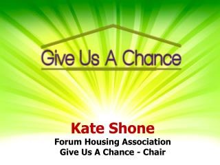 Kate Shone Forum Housing Association Give Us A Chance - Chair