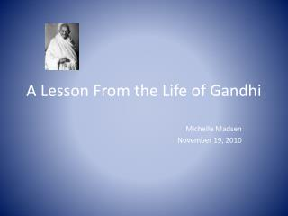 A Lesson From the Life of Gandhi