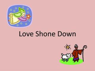 Love Shone Down