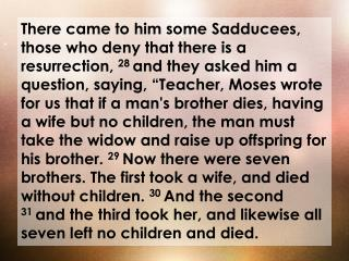 The Sadducees were attempting to trap Jesus.