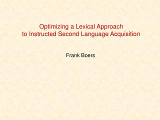 Optimizing a Lexical Approach  to Instructed Second Language Acquisition