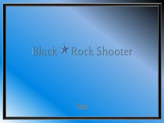 Black  Rock Shooter