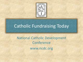 Catholic Fundraising Today