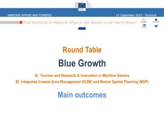 Round Table Blue  Growth A)  Tourism  and Research & Innovation in Maritime  Sectors