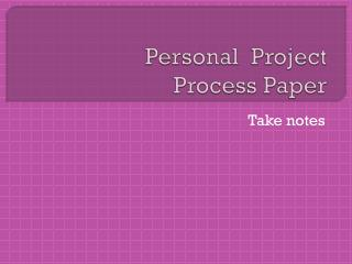 Personal  Project Process Paper