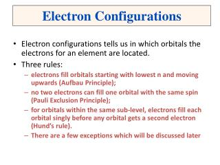Electron configurations tells us in which orbitals the electrons for an element are located.