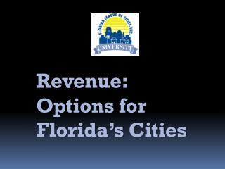 Revenue:  Options for Florida's Cities