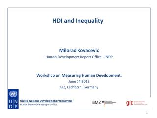 Milorad Kovacevic Human Development Report Office, UNDP Workshop on Measuring Human Development,