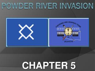 POWDER RIVER INVASION