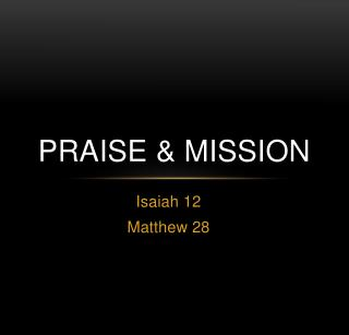 Praise & Mission