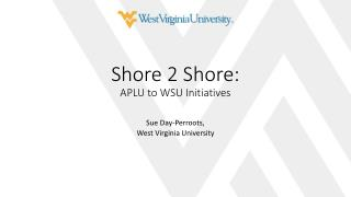 Shore 2 Shore: APLU to WSU Initiatives