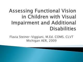 Assessing Functional Vision in Children with Visual Impairment and Additional Disabilities