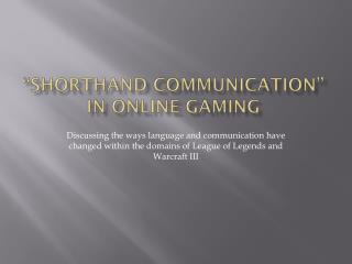 �Shorthand Communication� in Online Gaming