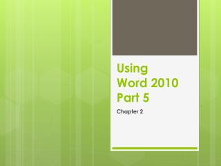 Using Word 2010 Part 5