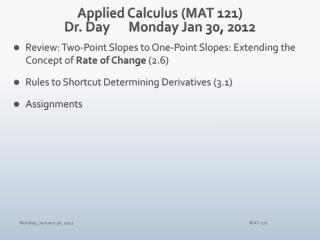 Applied Calculus (MAT 121) Dr. Day 	Monday  Jan 30 ,  2012