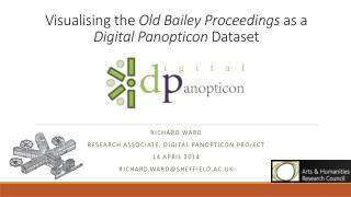 Visualising the  Old Bailey Proceedings  as a  Digital Panopticon  Dataset