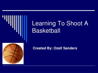 Learning To Shoot A Basketball
