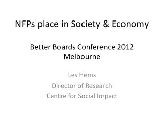 NFPs  place  in Society & Economy Better Boards Conference 2012 Melbourne