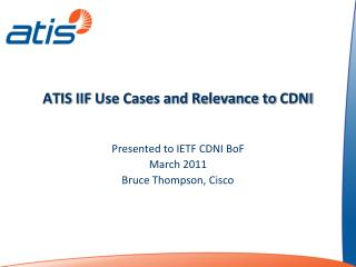 ATIS IIF Use Cases and Relevance to  CDNI