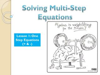 Lesson 1: One Step Equations (+ & -)