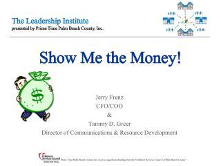 Show Me the Money !