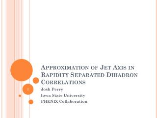 Approximation of Jet Axis in Rapidity Separated  Dihadron  Correlations