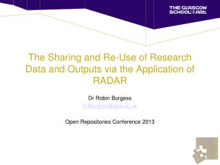 The Sharing and Re-Use of Research Data and Outputs via the Application of RADAR