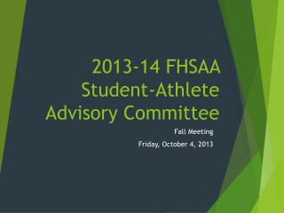 201 3 -1 4  FHSAA Student-Athlete Advisory Committee