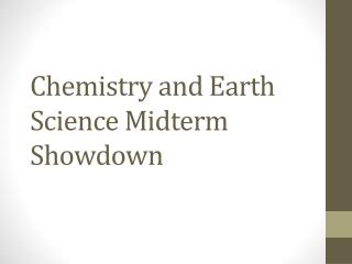 Chemistry and Earth Science Midterm Showdown