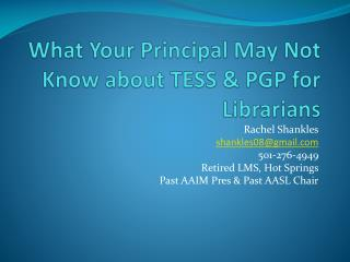 What Your Principal May Not Know about TESS & PGP for Librarians