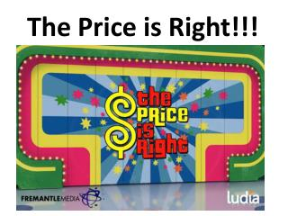 The Price is Right!!!