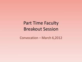 Part Time Faculty Breakout Session