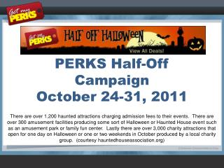 PERKS Half-Off Campaign October 24-31, 2011