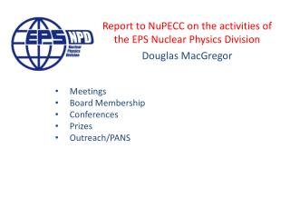 Report to NuPECC on the activities of the  EPS Nuclear Physics Division Douglas MacGregor