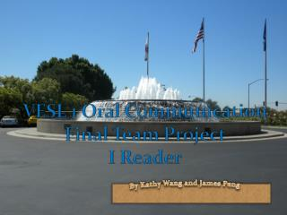 VESL 1 Oral Communication Final Team Project I Reader