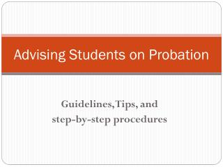 Advising Students on Probation