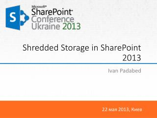 Shredded Storage in SharePoint 2013