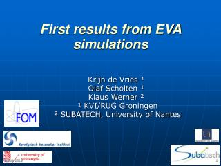 First results from EVA simulations