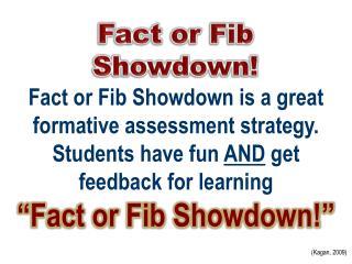 Fact or Fib Showdown!