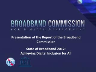 Presentation of the Report of the Broadband Commission