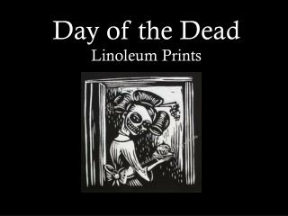 Day of the Dead Linoleum Prints