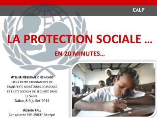 la  protection sociale … En 20 minutes…