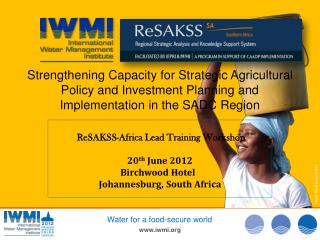 ReSAKSS -Africa Lead Training Workshop  20 th  June 2012 Birchwood Hotel
