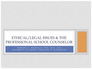 Ethical/Legal Issues & The Professional School Counselor