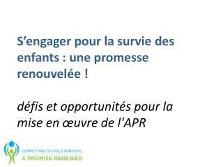S'engager pour la survie des enfants : une promesse renouvelée !