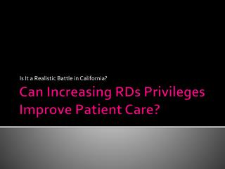 Can Increasing RDs Privileges Improve Patient Care?