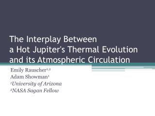 The Interplay Between  a Hot Jupiter's Thermal Evolution and its Atmospheric Circulation
